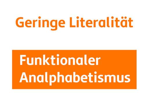 Was nun – Geringe Literalität oder Funktionaler Analphabetismus?
